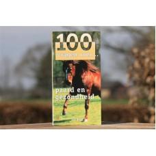 100-vragen-over... paard-en-gezondheid